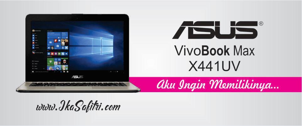 ASUS VivoBook Max X441UV Aku Ingin Memilikinya